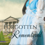 Forgotten & Remembered - The Duke's Late Wife (#1 Love's Second Chance Series)