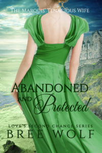 Abandoned & Remembered - The Marquis' Tenacious Wife (#4 Love's Second Chance Series)