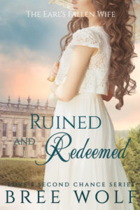 Ruined & Redeemed - The Earl's Fallen Wife (#5 Love's Second Chance Series)